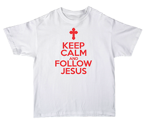 Keep Calm and Follow Jesus white